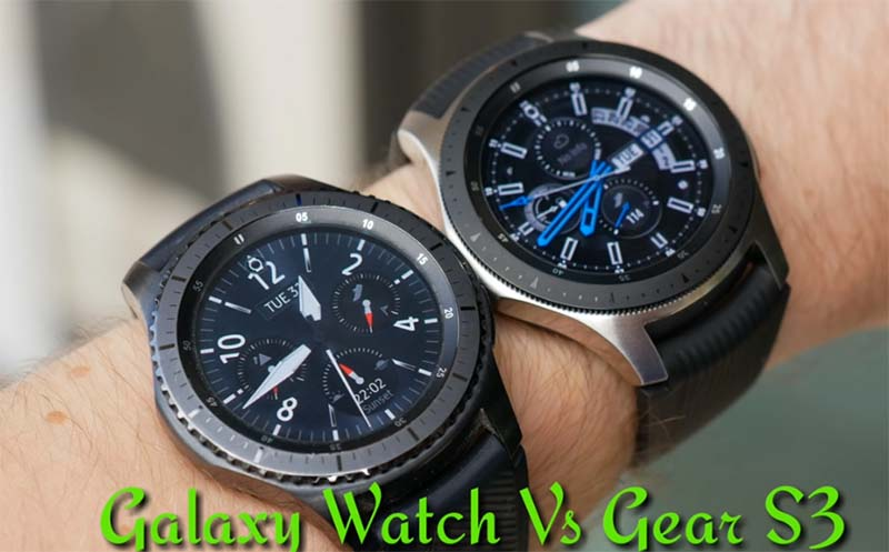 Samsung Galaxy Watch и Gear S3