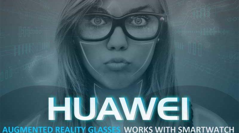 Huawei встроит смарт-часы в очки дополненной реальности